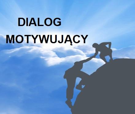 Ilustracja do informacji: Dialog Motywujący